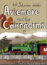Aviemore & Cairngorms: 40 Short Walks