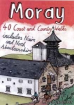 Moray: 40 Coast & Country Walks