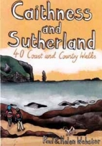 Caithness & Sutherland: 40 Coast & Country Walks