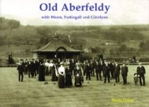 Old Aberfeldy with Weem, Fortingall and Glenlyon