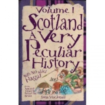 Scotland: A Very Peculiar History Vol 1