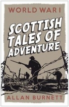 World War I: Scottish Tales of Adventure