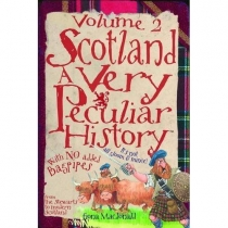 Scotland: A Very Peculiar History Vol 2