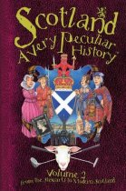 Very Peculiar History: Scotland Vol 2