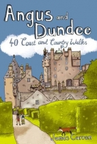 Angus & Dundee: 40 Town & Country Walks