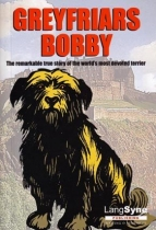 Greyfriars Bobby: True Story of World's Most Devoted Terrier