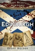 Edinburgh - Bloody Scottish History