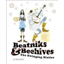 Beatniks and Beehives: The Swinging Sixties