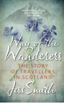 Way of the Wanderers: Story of Travellers in Scotland