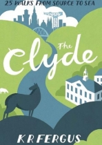 Clyde: 25 Walks From Source To Sea