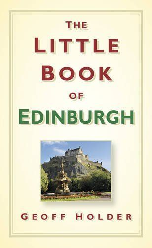 Little Book of Edinburgh (History Press)