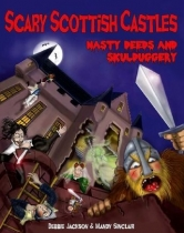 Scary Scottish Castles: Nasty Deeds & Skulduggery