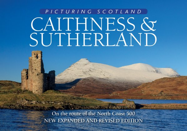 Picturing Scotland: Caithness & Sutherland