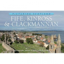 Picturing Scotland: Fife, Kinross & Clackmannan
