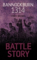 Battle Story - Bannockburn 1314