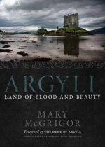 Argyll: Land of Blood & Beauty