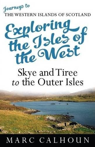 Exploring Isles of West - Skye & Tiree to Outer Isles