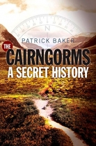 Cairngorms: A Secret History
