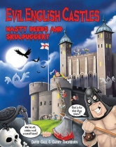 Evil English Castles: Nasty Deeds & Skulduggery