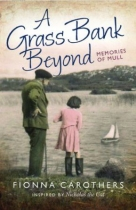 Grass Bank Beyond: Memories of Mull