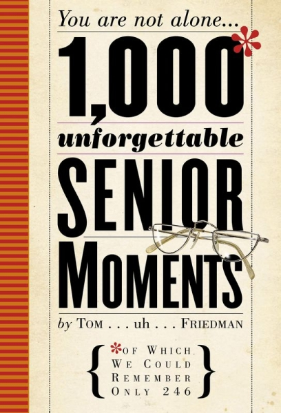 1000 Unforgettable Senior Moments