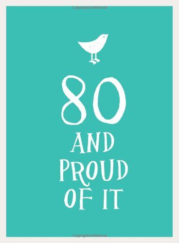 80 and Proud of It