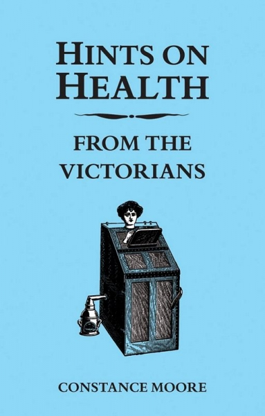 Hints on Health from the Victorians