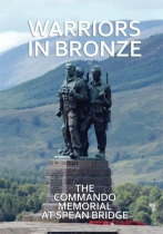 Warriors In Bronze: Commando Memorial at Spean Bridge
