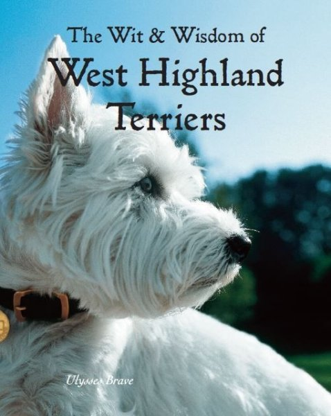 Wit & Wisdom of West Highland Terriers